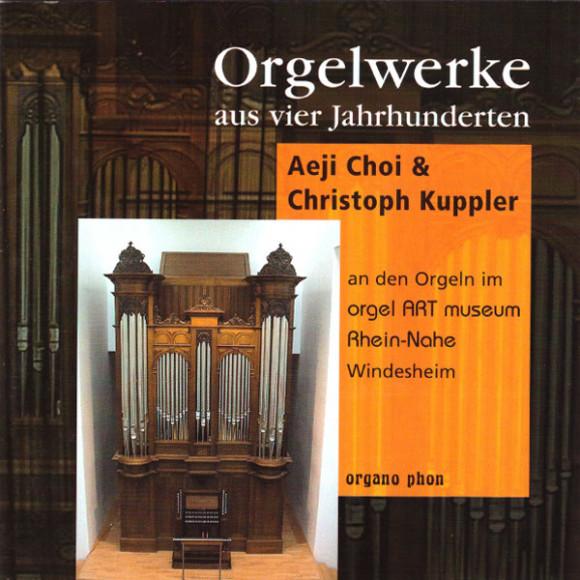 Orgelwerke aus vier Jahrhunderten Aeji Choi Christoph Kuppler organo phon
