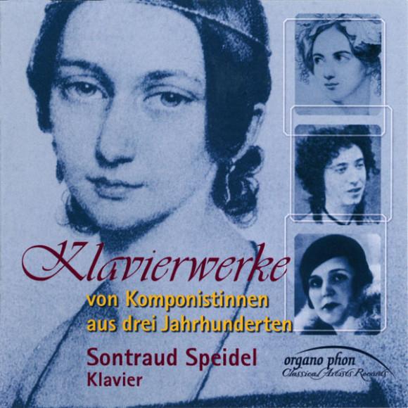 Klavierwerke von Komponistinnen aus drei Jahrhunderten Sontraud Speidel organo phon