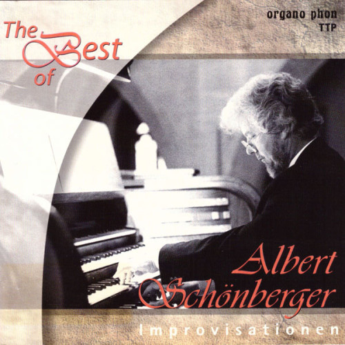 The Best of Albert Schönberger organo phon