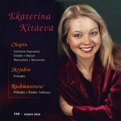 Chopin Skrjabin Rachmaninow Ekaterina Kitaeva organo phon