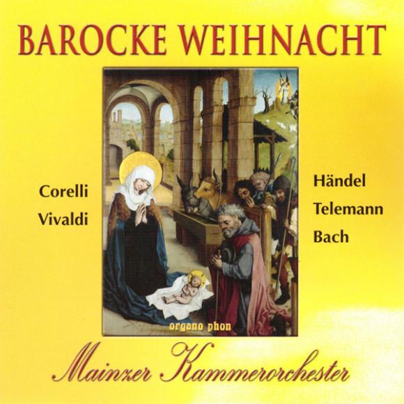Barocke Weihnacht Mainzer Kammerorchester organo phon